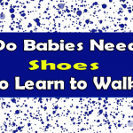 Do Babies Need Shoes to Learn to Walk? [Facts v/s Myths]