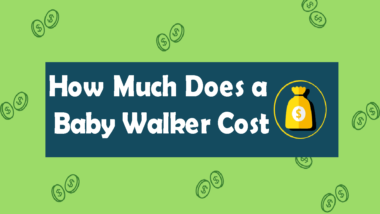 How Much Does a Baby Walker Cost