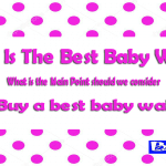 What Is The Best Baby Walker?